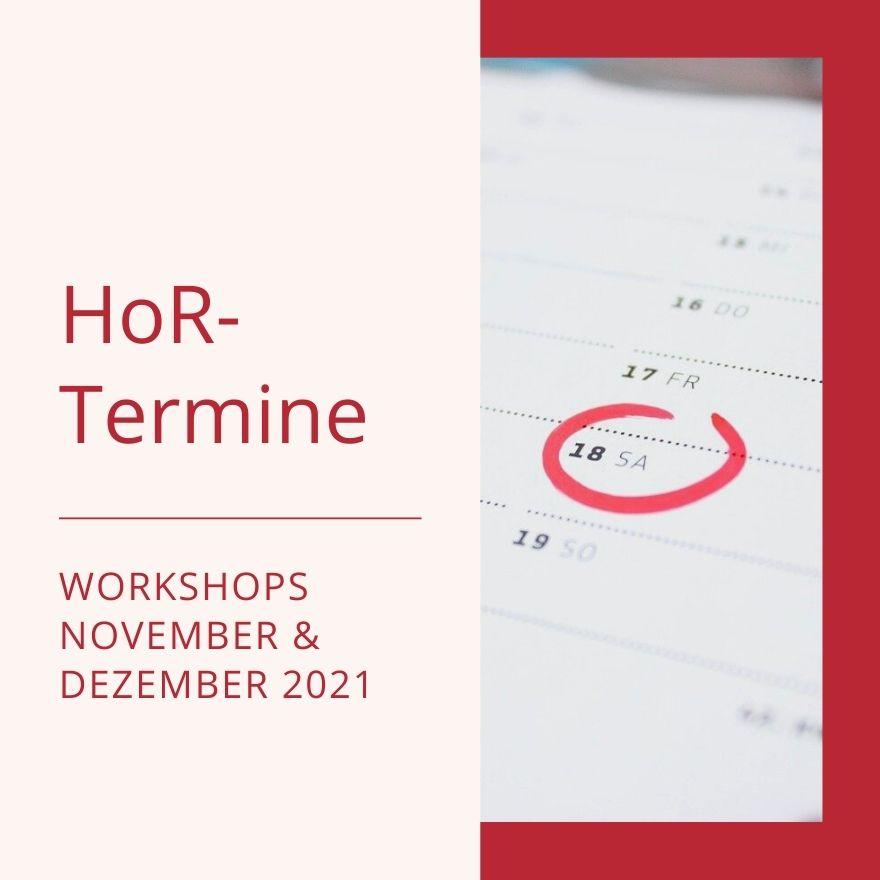 Jetzt anmelden: HoR-Workshops im November und Dezember 2021